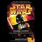 Star Wars: Dark Lord: The Rise of Darth Vader   [James Luceno]