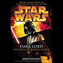 Star Wars: Dark Lord: The Rise of Darth Vader Audiobook by James Luceno Narrated by Jonathan Davis