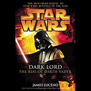 Star Wars: Dark Lord: The Rise of Darth Vader Audiobook