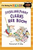 img - for I'm Going to Read? (Level 3): Joselina Piggy Cleans Her Room (I'm Going to Read? Series) by Elizabeth Claire Alberts (2008-04-01) book / textbook / text book