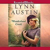 Wonderland Creek Hörbuch von Lynn Austin Gesprochen von: Kate Forbes