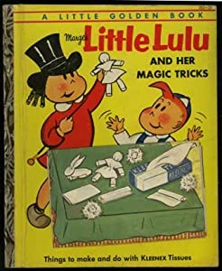 """Marge's Little Lulu and Her Magic Tricks """"Things to make and do With Kleenix"""" (Little Golden Book #203 25 cents)"""
