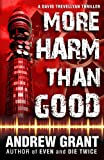 img - for More Harm Than Good (David Trevellyan) book / textbook / text book
