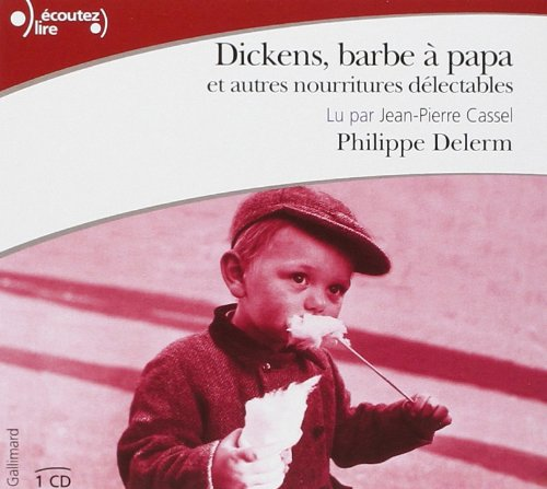 Dickens barbe a papa et autres nourritures delectables cd delerm philippe bo - Technique barbe a papa ...