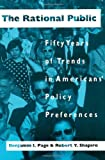 By Benjamin I. Page The Rational Public: Fifty Years of Trends in Americans Policy Preferences (American Politics and P (1st Edition)