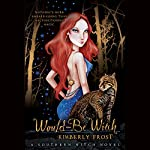 Would-be Witch: A Southern Witch Novel | Kimberly Frost