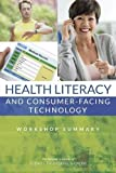 img - for Health Literacy and Consumer-Facing Technology: Workshop Summary book / textbook / text book