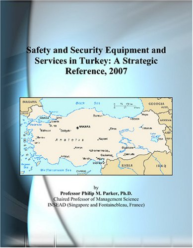 Safety and Security Equipment and Services in Turkey: A Strategic Reference, 2007