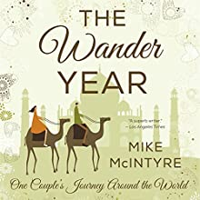 The Wander Year: One Couple's Journey Around the World (       UNABRIDGED) by Mike McIntyre Narrated by Chris Brinkley