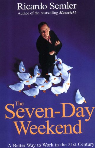 The Seven-Day Weekend: A Better Way to Work in the 21st Century