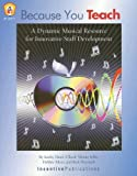Because You Teach: A Dynamic Musical Resource for Innovative Staff Development (0865302278) by Hunt-Ullock, Kathy