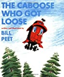 img - for By Bill Peet - The Caboose Who Got Loose Book & CD (Pap/Com) (2/17/08) book / textbook / text book