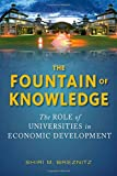 The Fountain of Knowledge: The Role of Universities in Economic Development (Innovation and Technology in the World E)