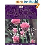 Die neue Kräuter-Enzyklopädie. Anbau und Verwendung