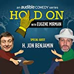 Ep. 44: NYC Podfest: H. Jon Benjamin   Eugene Mirman,H. Jon Benjamin