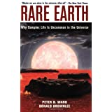Rare Earth: Why Complex Life is Uncommon in the Universe ~ Peter Douglas Ward