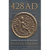 428 AD: An Ordinary Year at the End of the Roman Empire ~ Giusto Traina