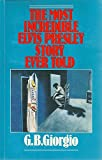 img - for The Most Incredible Elvis Presley Story Ever Told book / textbook / text book