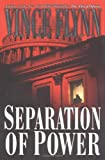 Separation of Power (Mitch Rapp Novels) (0671047337) by Flynn, Vince
