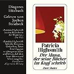 Der Mann, der seine Bücher im Kopf schrieb | Patricia Highsmith