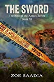 The Sword (The Rise of The Aztecs Book 6)