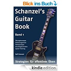 Schanzel's Guitar Book - Strategien f�r effektives �ben