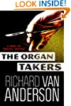 The Organ Takers: A Novel of Surgical...