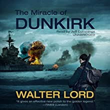 The Miracle of Dunkirk Audiobook by Walter Lord Narrated by Jeff Cummings