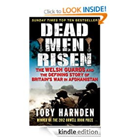 Dead Men Risen: The Welsh Guards and the Defining Story of Britain's War in Afghanistan