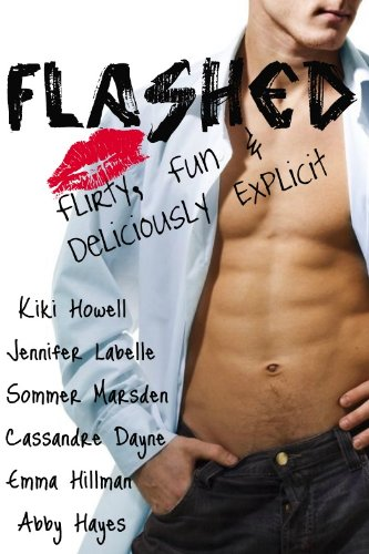 Amazon.com: Flashed: Flirty, Fun & Deliciously Explicit eBook: Abby Hayes, Emma Hillman, Jennifer Labelle, Kiki Howell, Sommer Marsden, Cassandre Dayne: Kindle Store