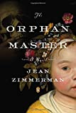 The Orphanmaster: A Novel of Early Manhattan