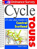 Cycle Tours: 21 One-day Routes in Central Scotland (Ordnance Survey Cycle Tours)