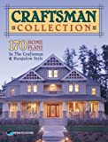 Craftsman Collection: 170 Home Plans in the Craftsman & Bungalow Style