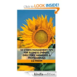 50 Stress Management Tips for business owners, directors, managers & professionals