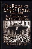 Rescue of Santo Tomas: Manila, WWII: The Flying Column: 100 Miles to Freedom