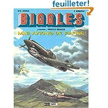 Biggles Présente, tome 6 : Mes avions de papier