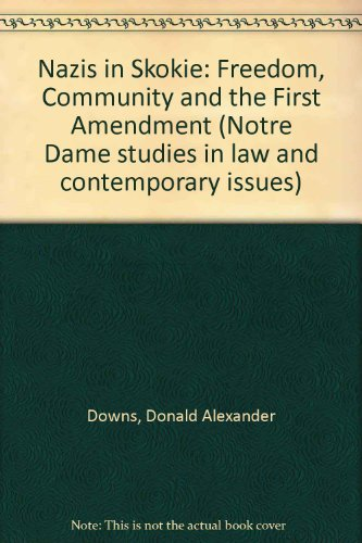 Nazis in Skokie: Freedom, Community and the First Amendment (Notre Dame studies in law and contemporary issues)