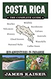 img - for Costa Rica: The Complete Guide, Ecotourism in Costa Rica (Full Color Travel Guide) book / textbook / text book