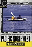img - for Let's Go Pacific Northwest Adventure Guide, 1st Edition book / textbook / text book