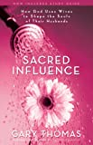 img - for Sacred Influence: How God Uses Wives to Shape the Souls of Their Husbands book / textbook / text book