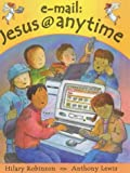 E-mail: Jesus@Anytime (034085538X) by Robinson, Hilary