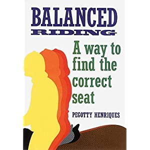 Balanced Riding: A Way to Find the Correct Seat Pegotty Henriques
