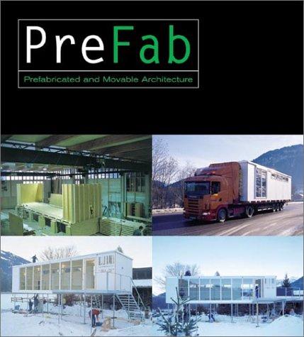 Prefab: Adaptable, Modular, Dismountable, Light, Mobile Architecture