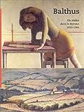 Balthus: Un atelier dans le Morvan, 1953-1961 : Dijon, Musee des beaux-arts, 12 juin-27 septembre 1999 (French Edition) (2711839087) by Balthus