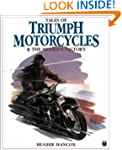 Tales of Triumph Motorcycles & the Me...