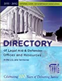 The 2011-2012 Directory of Legal Aid and Defender Offices and Resources (Directory of Legal Aid and Defender Offices in the United States)