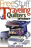 img - for Free Stuff for Traveling Quilters on the Internet (Free Stuff on the Internet) book / textbook / text book
