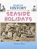 Seaside Holidays (Start-up History) (0237524090) by Ross, Stewart