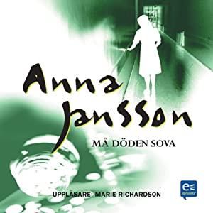 Må döden sova [My Death Sleep] | [Anna Jansson]