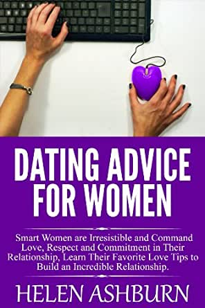 smart dating advice Do you make any of these dating mistakes when you're going out and meeting men start this free training to avoid these mistakes:  .
